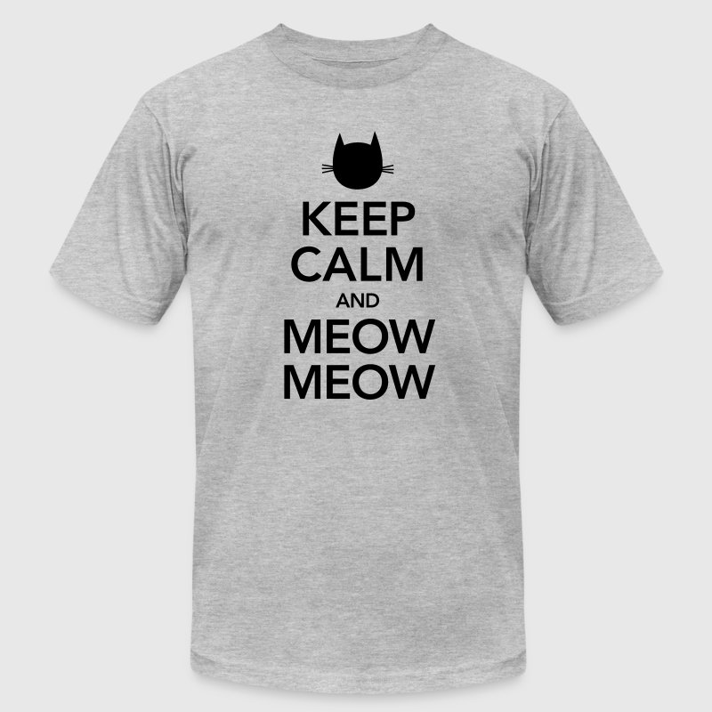 Keep Calm And Meow Meow T-Shirts - Men's T-Shirt by American Apparel