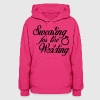 Sweating For The Wdding Hoodies - Women's Hoodie