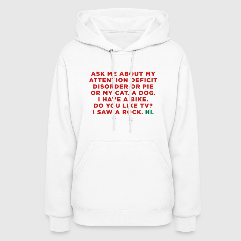 Funny ADHD Quote / Saying - Women's Hoodie