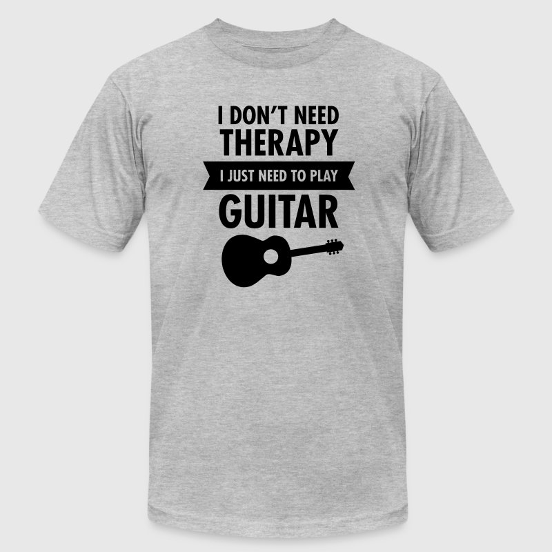 I Don't Need Therapy - I Just Need To Play Guitar T-Shirts - Men's T-Shirt by American Apparel