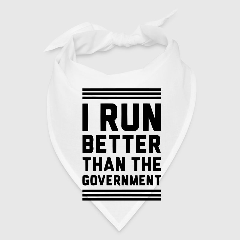 I RUN BETTER THAN THE GOVERNMENT Caps - Bandana
