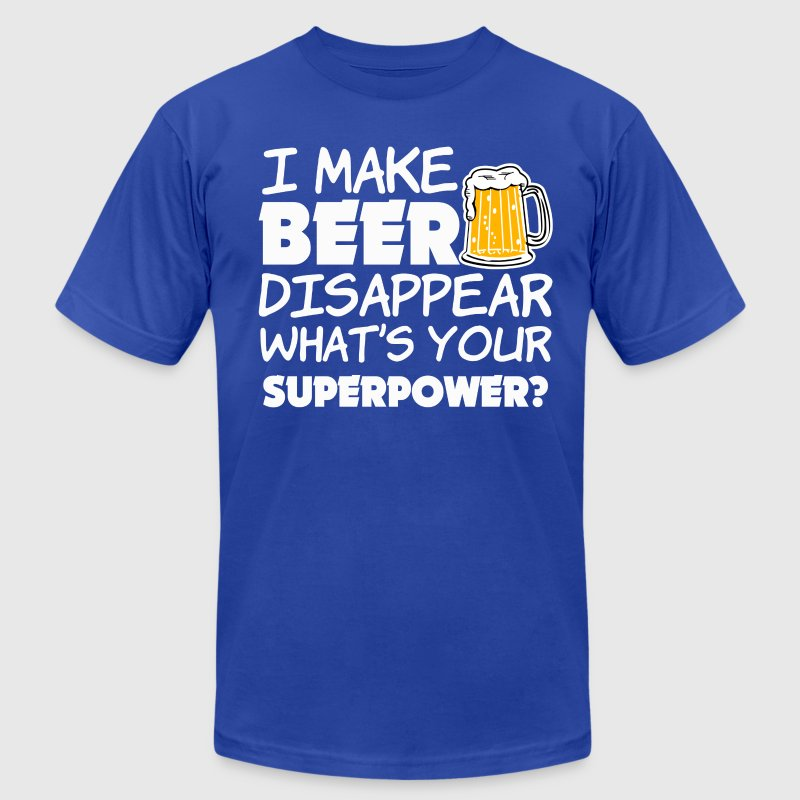 I Make Beer Disappear Whats's your Superpower  - Men's T-Shirt by American Apparel