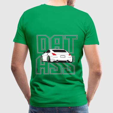 Dat 350Z Ass - Men's Premium T-Shirt