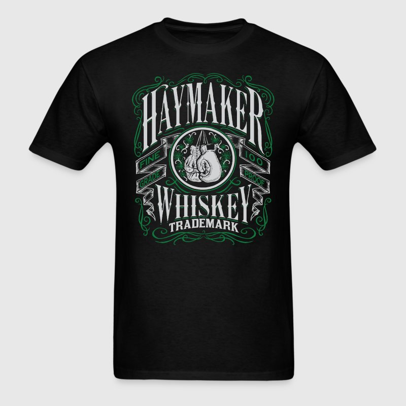 Haymaker 100 proof - Men's T-Shirt