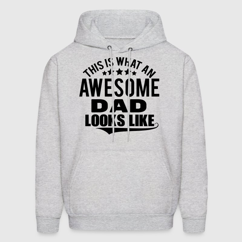 THIS IS WHAT AN AWESOME DAD LOOKS LIKE Hoodies - Men's Hoodie