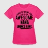 THIS IS WHAT AN AWESOME NANA LOOKS LIKE Women's T-Shirts - Women's T-Shirt
