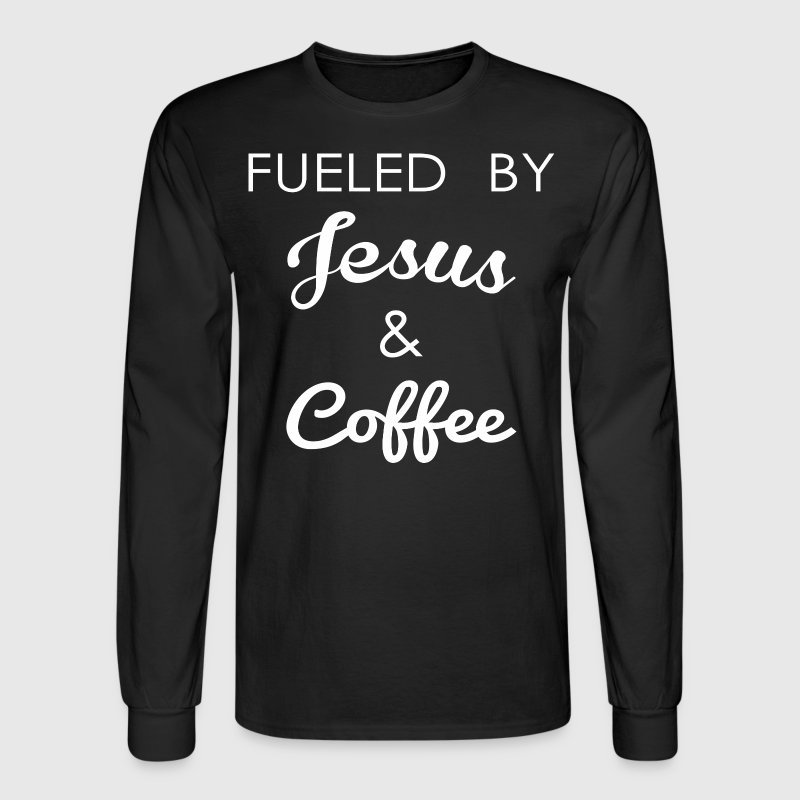 Fueled By Jesus And Coffee - Men's Long Sleeve T-Shirt