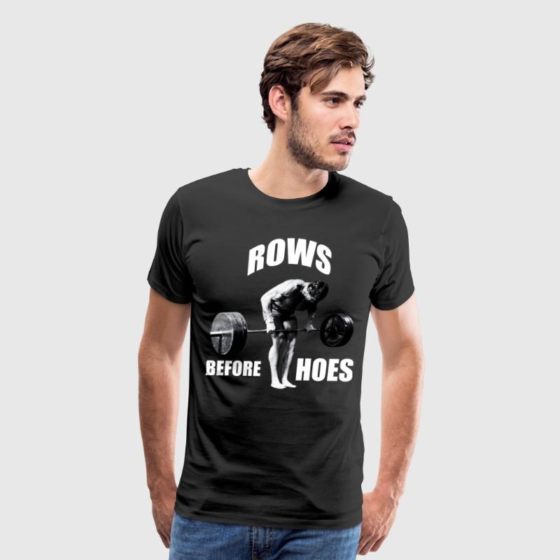 Gym Humor - Rows Before Hoes T-Shirts - Men's Premium T-Shirt
