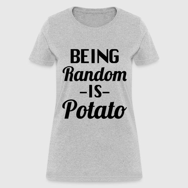 Being random is potato t shirt spreadshirt for Random t shirt generator