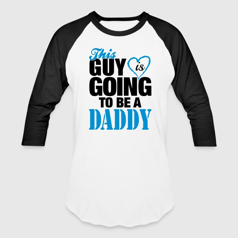 This Guy Is Going To Be A Daddy T-Shirts - Baseball T-Shirt