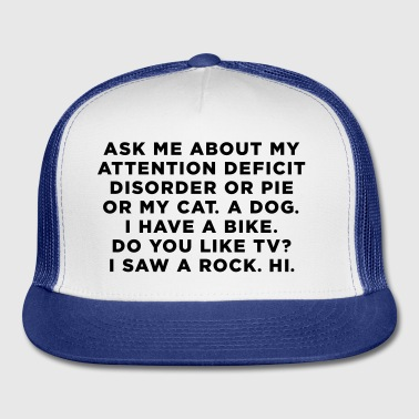 Ask Me About My ADD Quote Other - Trucker Cap