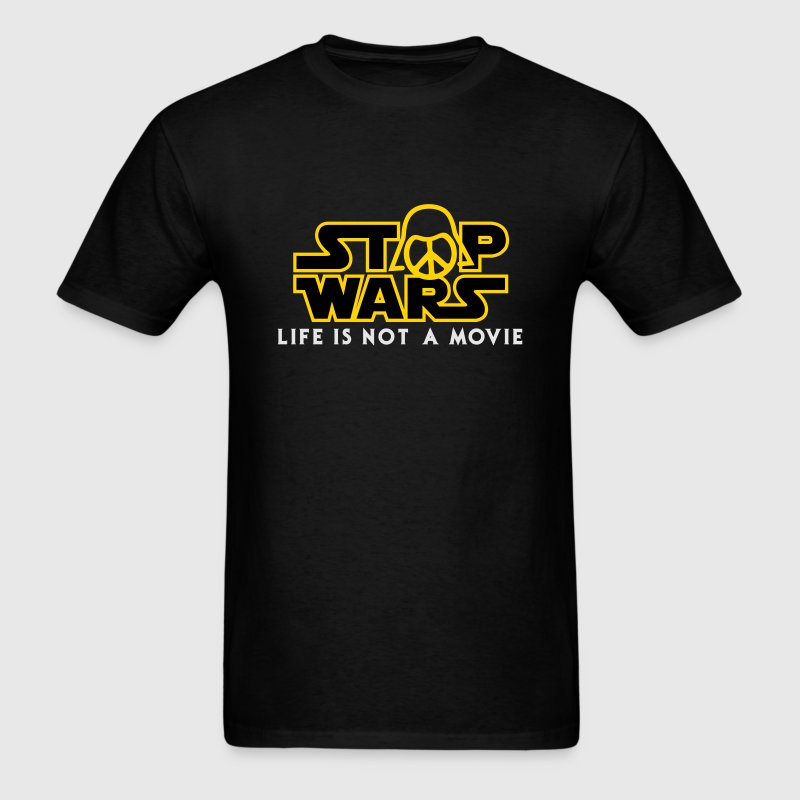 Star Wars Stop Wars life is not a movie  T-Shirts - Men's T-Shirt