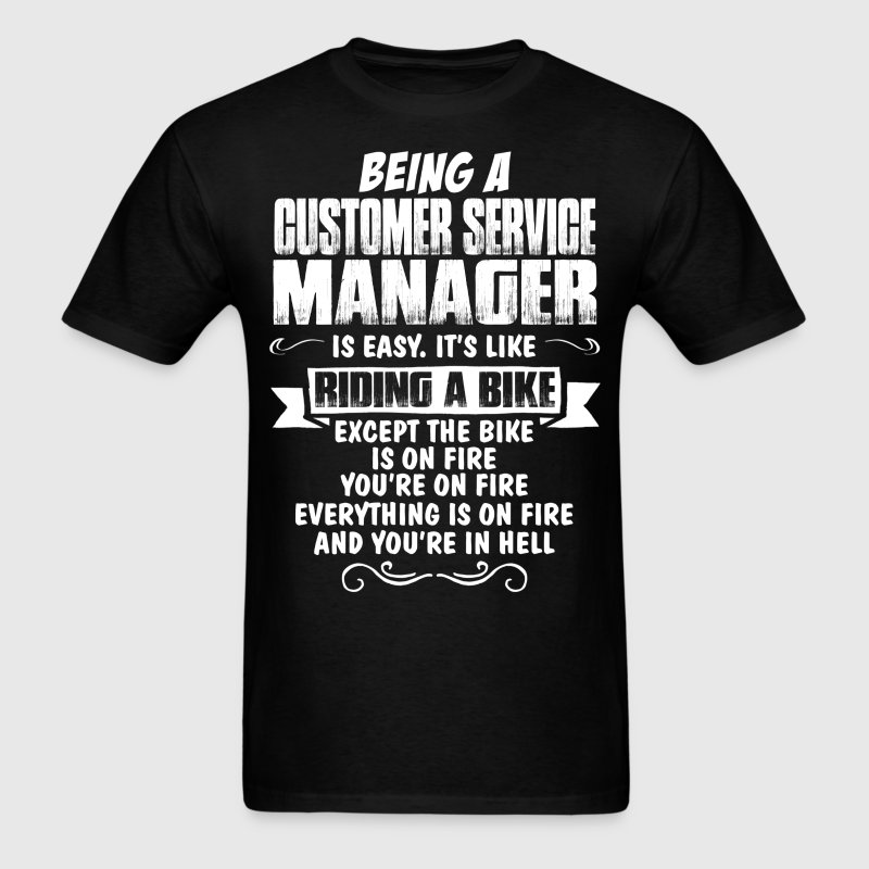 Being A Customer Service Manager... T-Shirts - Men's T-Shirt