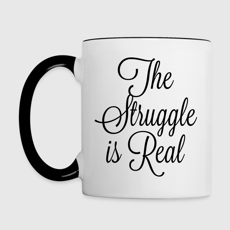 The Struggle Is Real Mug - Contrast Coffee Mug