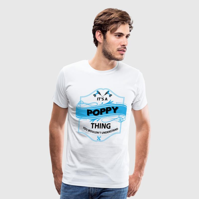 It's a Poppy thing T-Shirts - Men's Premium T-Shirt