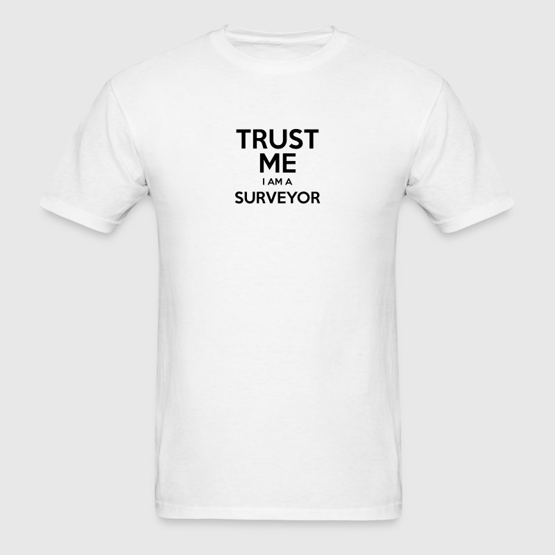 trust me i am a surveyor t-shirt - Men's T-Shirt