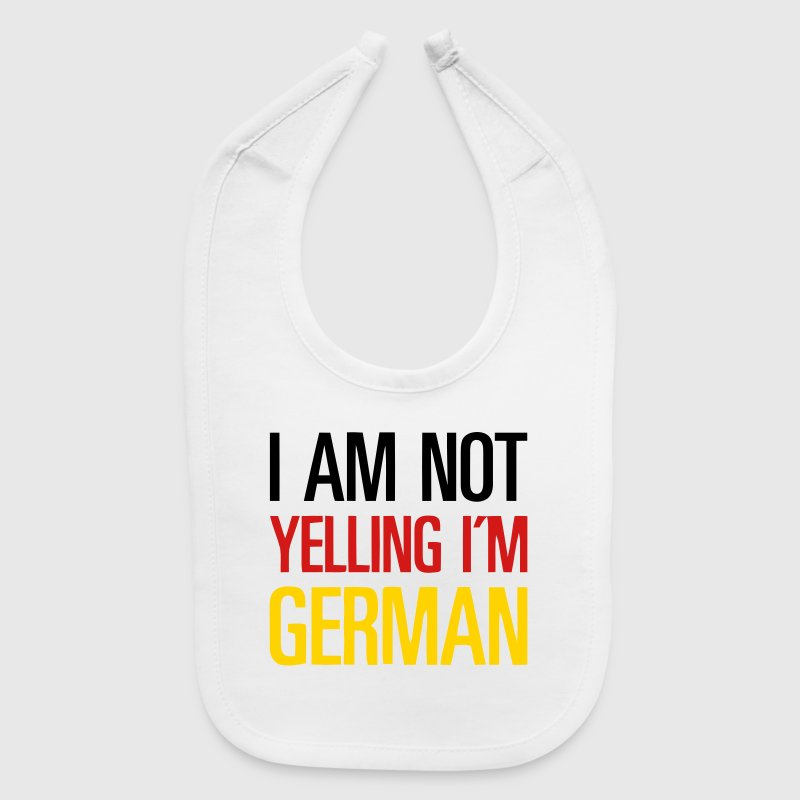 I AM NOT YELLING - I'M GERMAN Baby Bibs - Baby Bib