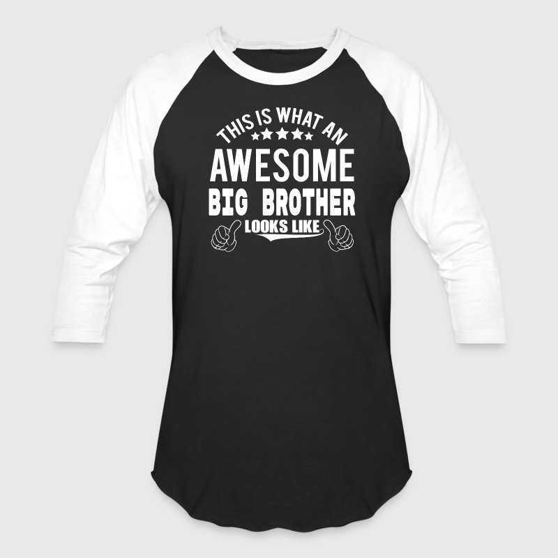 THIS IS WHAT AN AWESOME BIG BROTHER LOOKS LIKE T-Shirts - Baseball T-Shirt