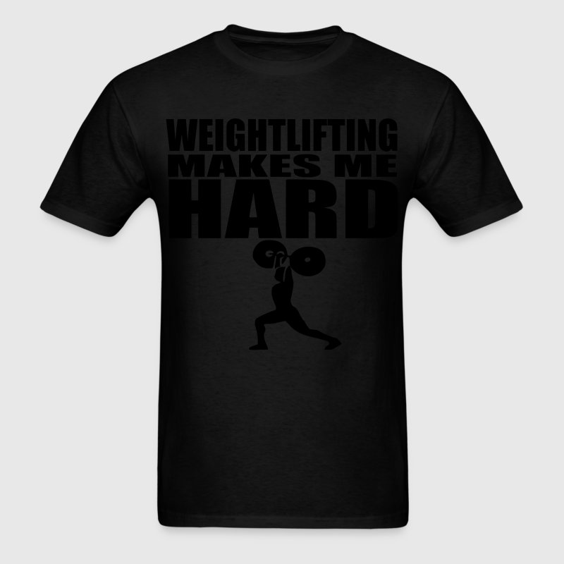 Weightlifting Makes Me Hard - Men's T-Shirt
