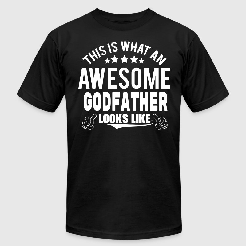 THIS IS WHAT AN AWESOME GODFATHER LOOKS LIKE T-Shirts - Men's Fine Jersey T-Shirt