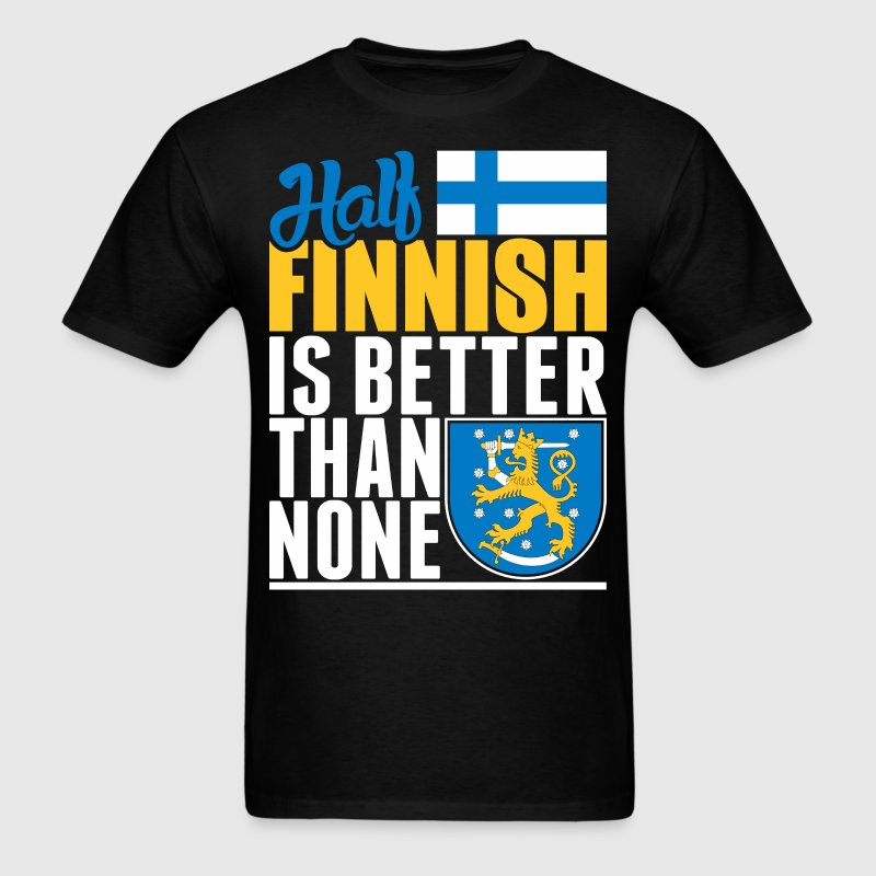 Half Finnish Is Better Than None - Men's T-Shirt