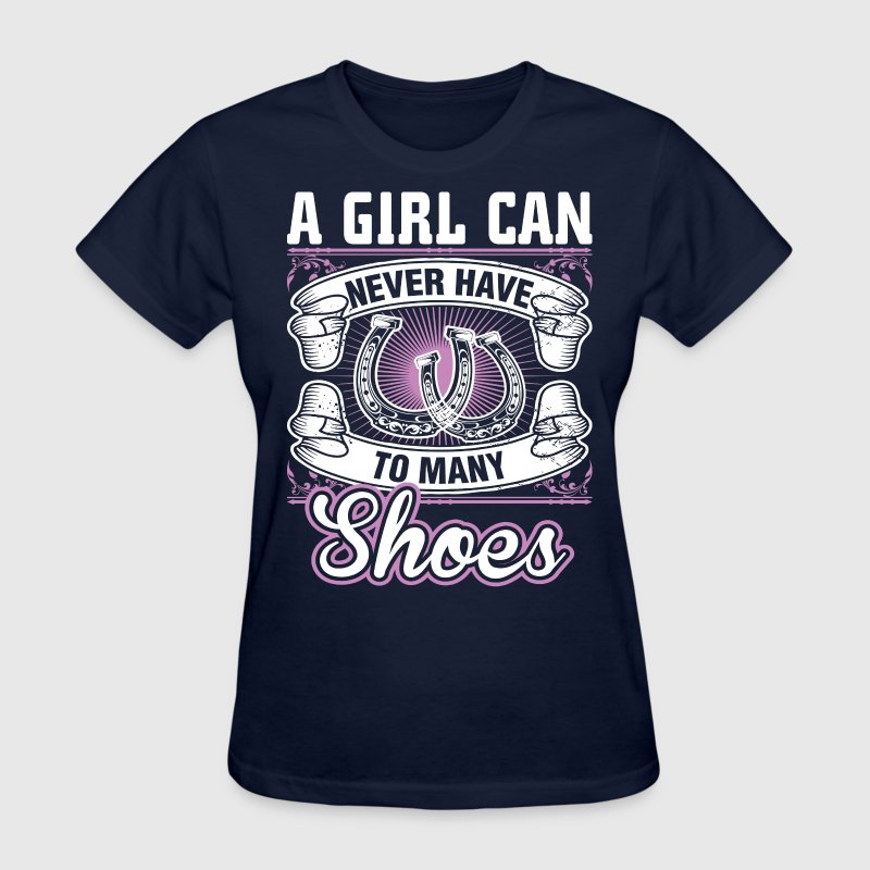 Horse Riding Girl Can Never Have Too Many Shoes - Women's T-Shirt