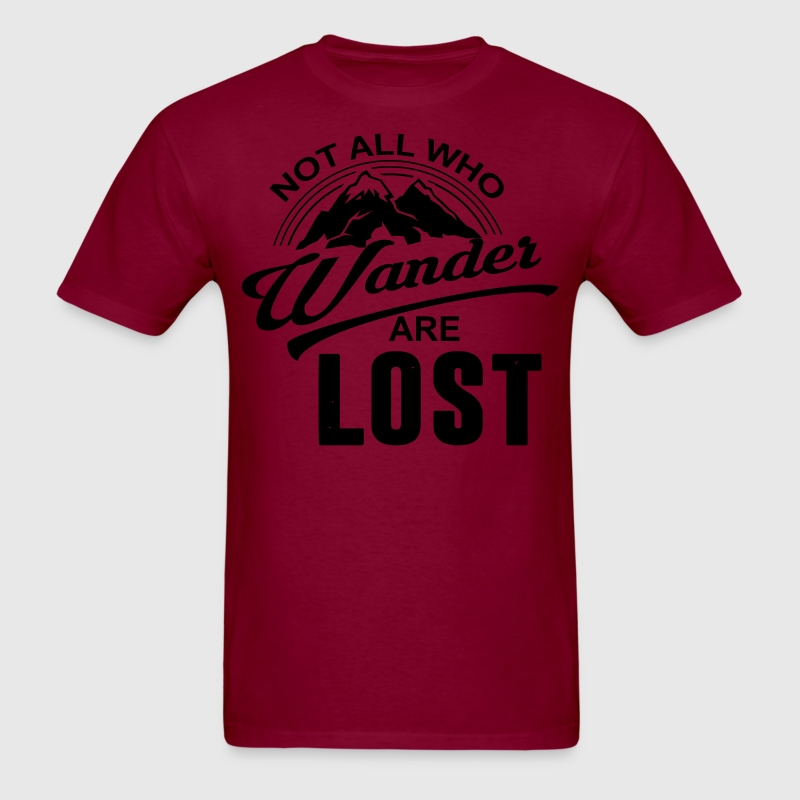 Not All Who Wander Are Lost T-Shirts - Men's T-Shirt