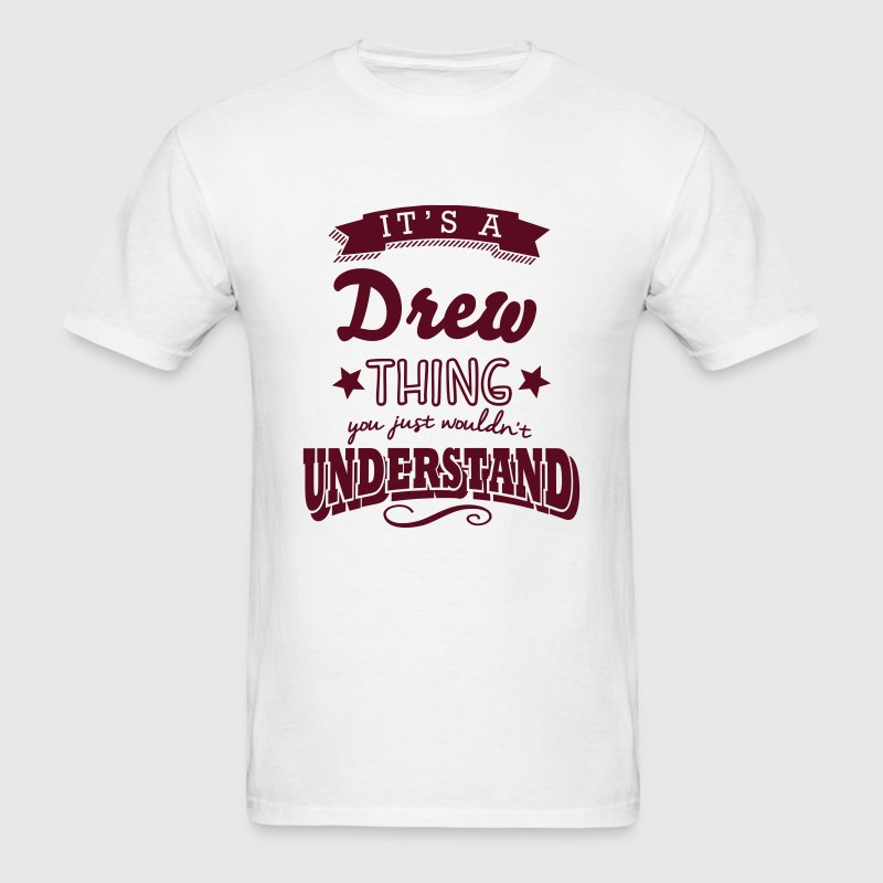 its a drew name surname thing t-shirt - Men's T-Shirt