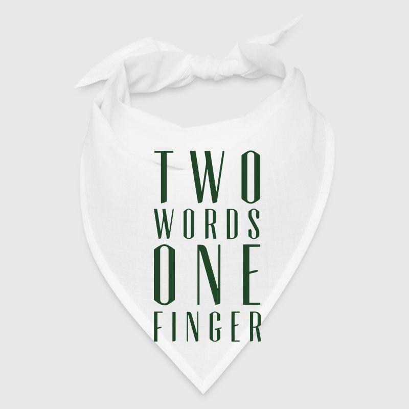TWO WORDS ONE FINGER Bandana