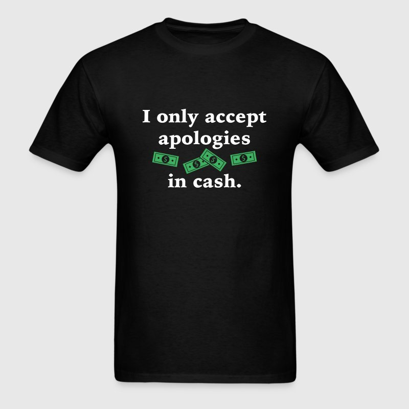 Apologies In Cash - Men's T-Shirt