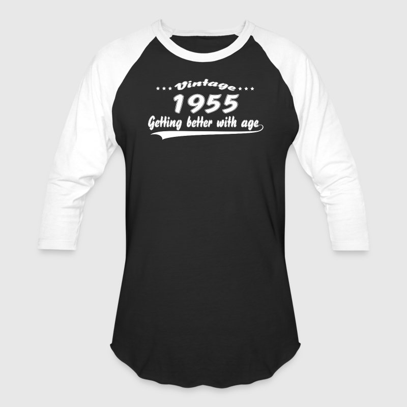 Vintage 1955 Getting Better With Age T-Shirts - Baseball T-Shirt