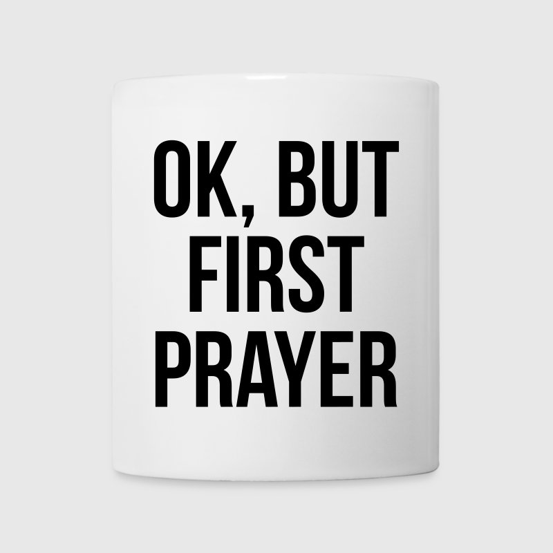 Ok but First Prayer Christian T-shirt Mugs & Drinkware - Coffee/Tea Mug