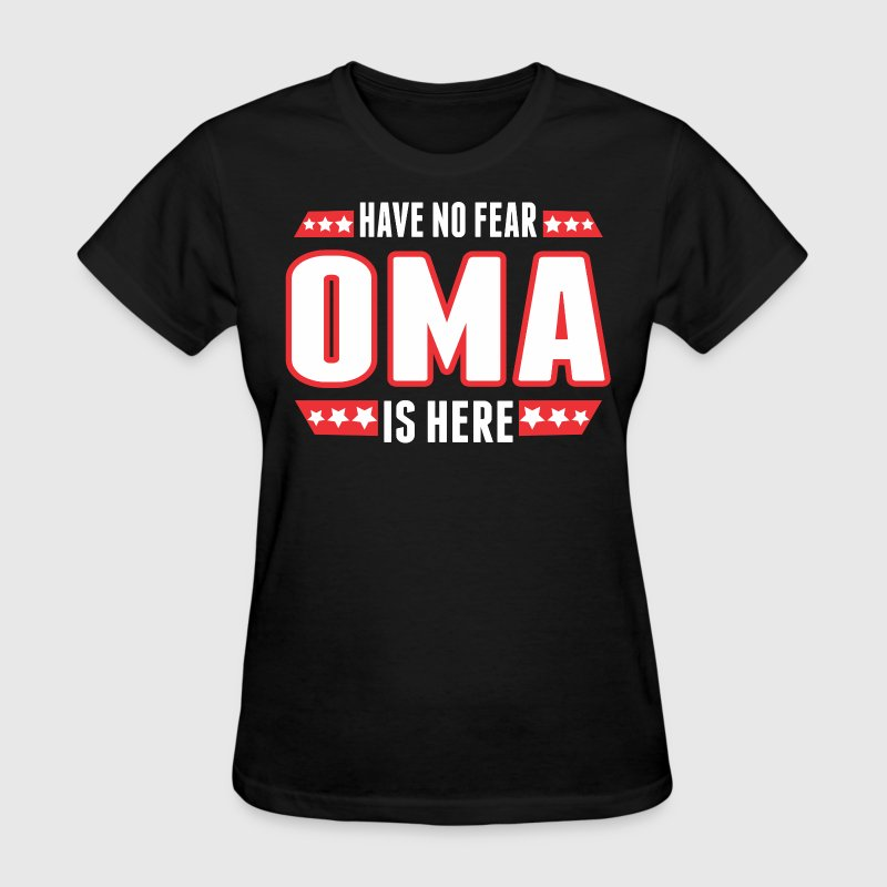 Have No Fear Oma Is Here - Women's T-Shirt