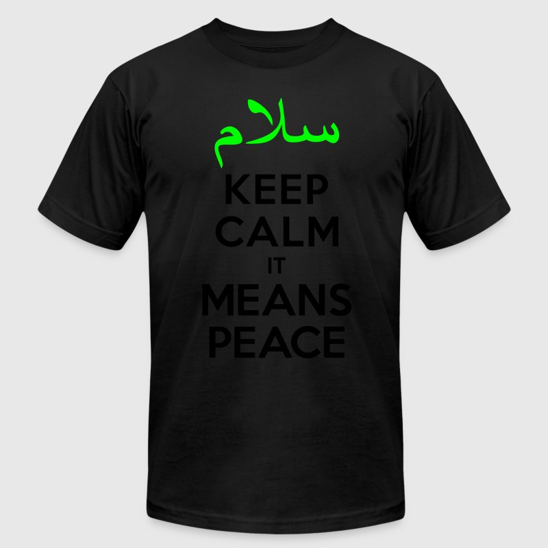 Keep calm it means Peace T-Shirts - Men's T-Shirt by American Apparel