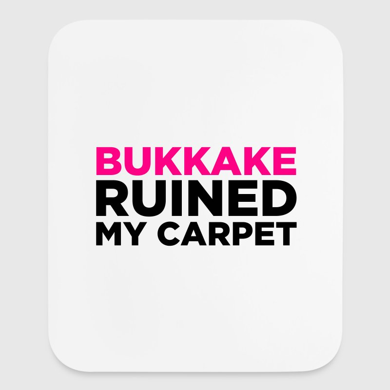 Bukkake has ruined my carpet! Other - Mouse pad Vertical