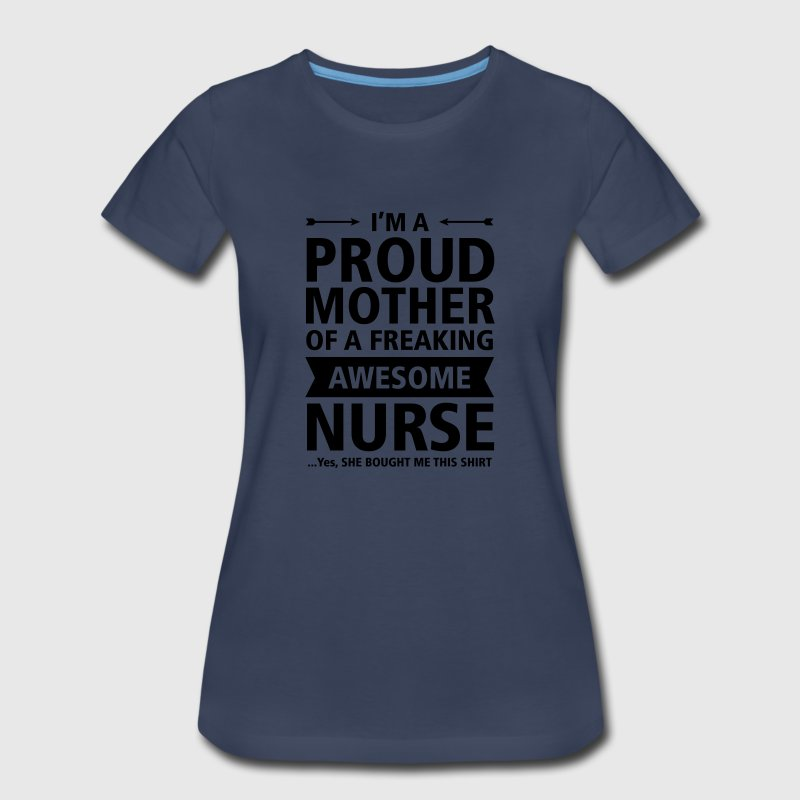 Proud Mother - Awesome Nurse (She Bought Me...) Women's T-Shirts - Women's Premium T-Shirt
