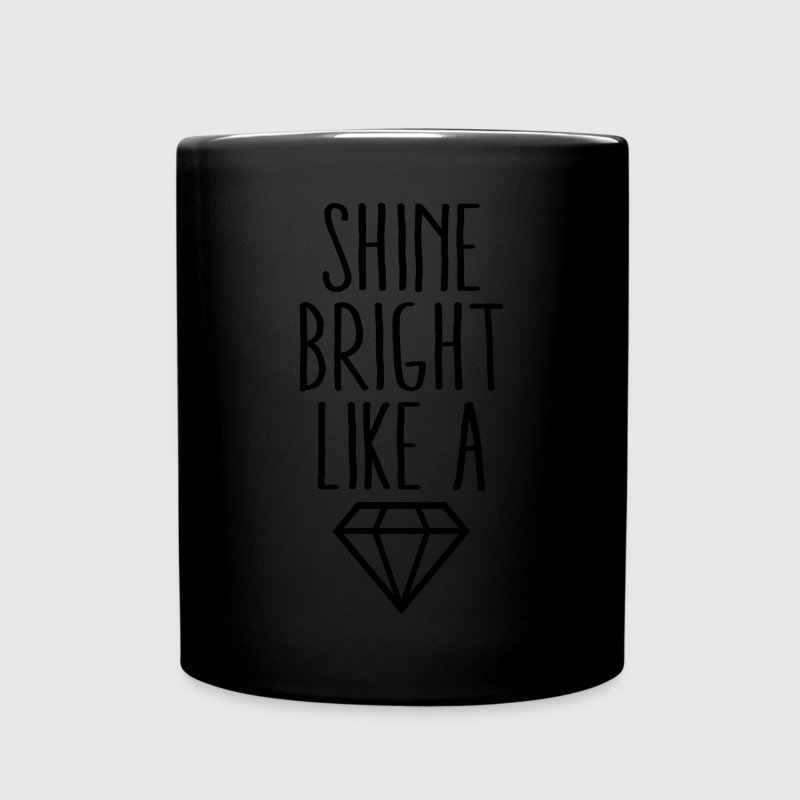 Shine Bright Like Diamond Mugs & Drinkware - Full Color Mug