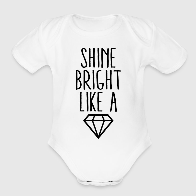 Shine Bright Like Diamond Baby Bodysuits - Short Sleeve Baby Bodysuit
