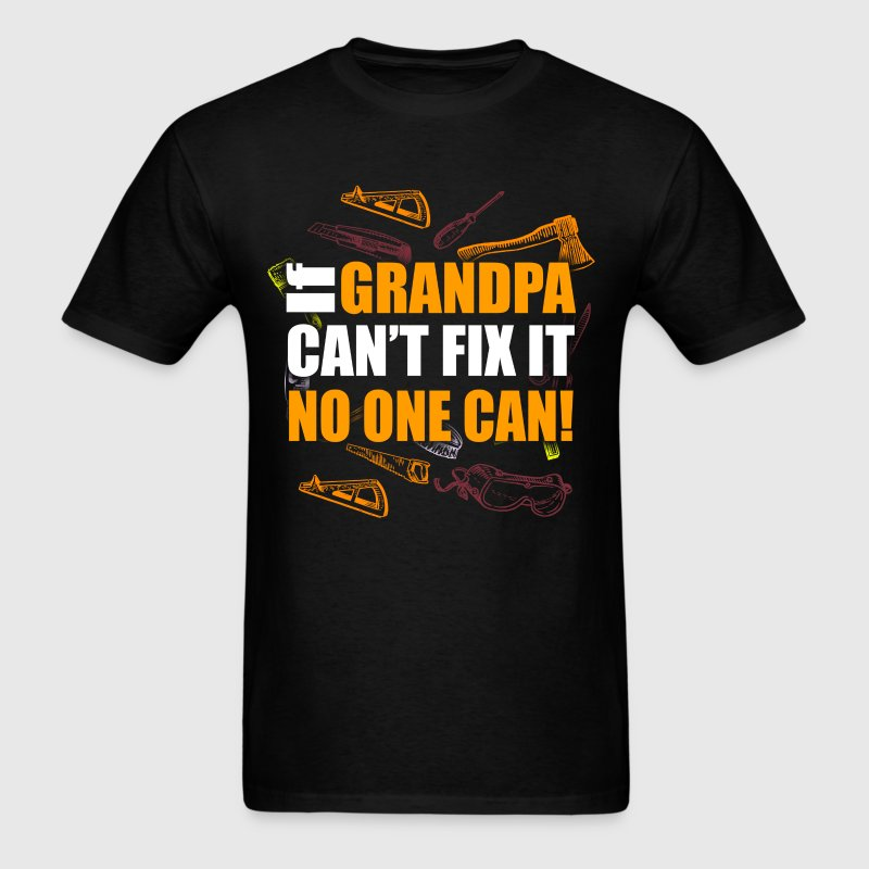 Grandfather T-shirt - If Grandpa Can't Fix It - Men's T-Shirt