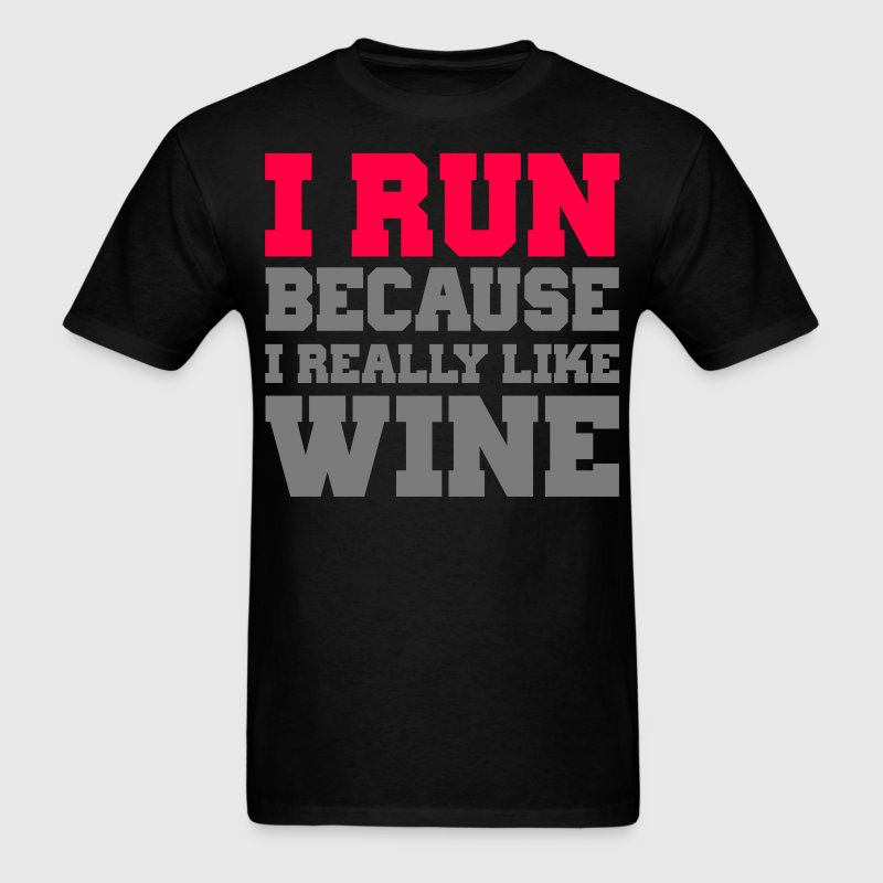 I run because i really like wine gym wod workout - Men's T-Shirt