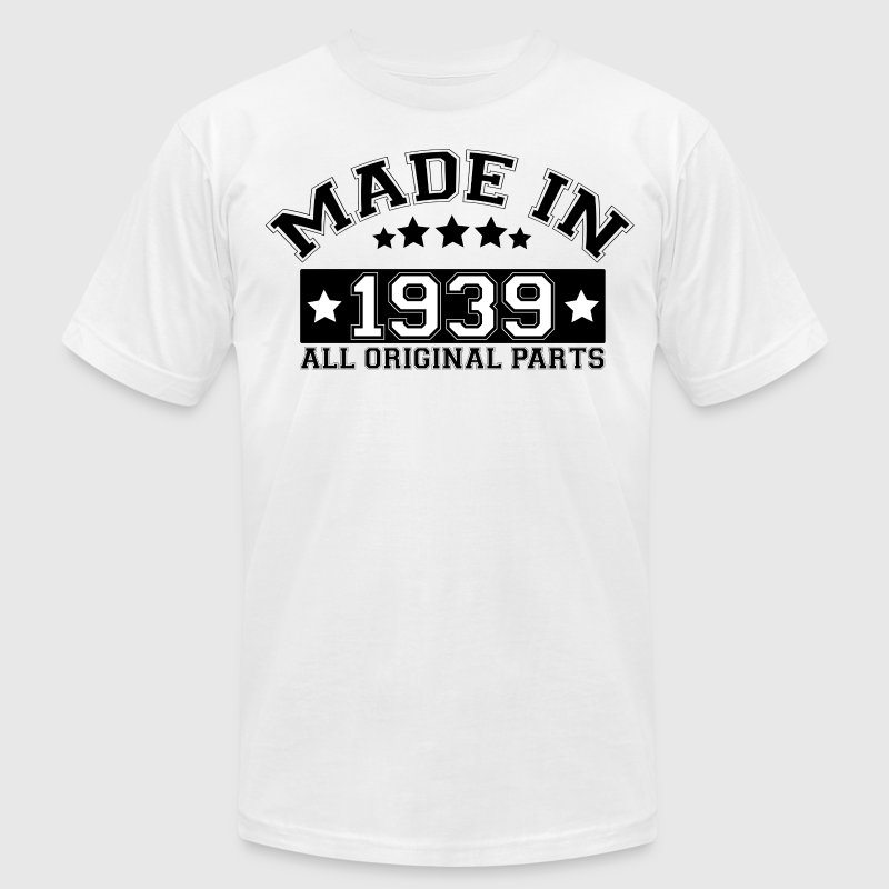 MADE IN 1939 ALL ORIGINAL PARTS T-Shirts - Men's T-Shirt by American Apparel