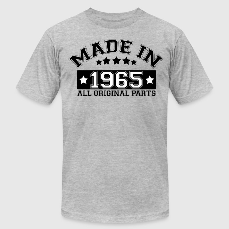 MADE IN 1965 ALL ORIGINAL PARTS T-Shirts - Men's T-Shirt by American Apparel