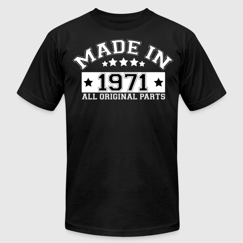 MADE IN 1971 ALL ORIGINAL PARTS T-Shirts - Men's T-Shirt by American Apparel