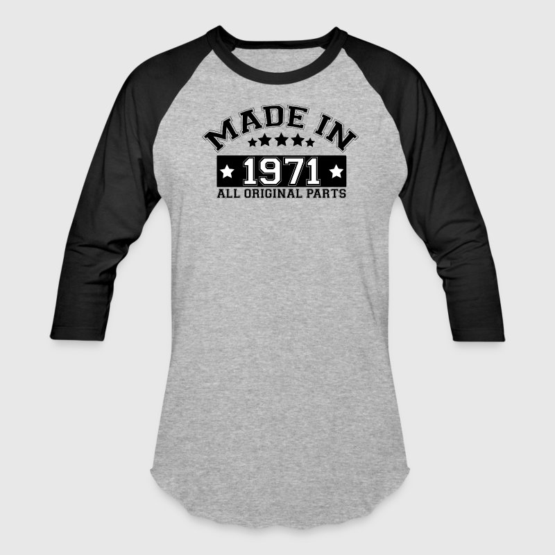 MADE IN 1971 ALL ORIGINAL PARTS T-Shirts - Baseball T-Shirt