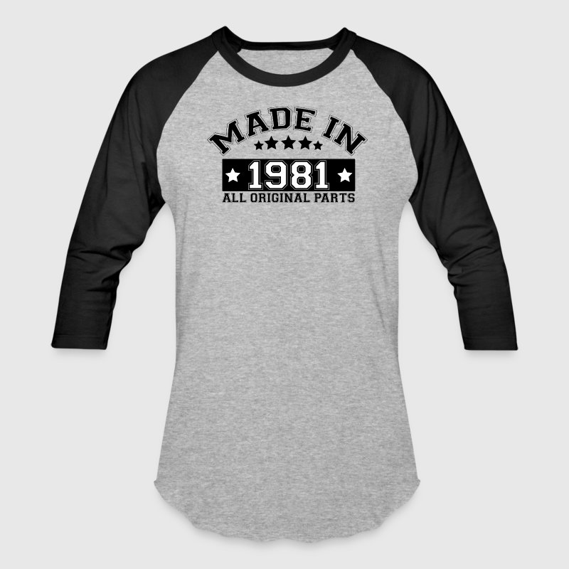 MADE IN 1981 ALL ORIGINAL PARTS T-Shirts - Baseball T-Shirt
