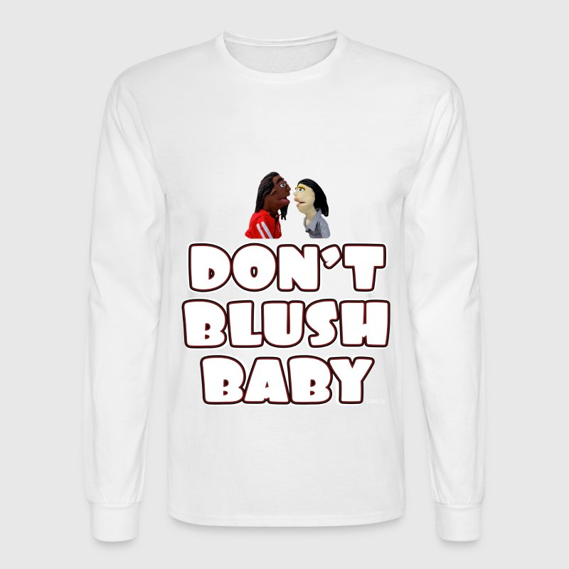 Don't Blush Baby Long Sleeve Shirts - Men's Long Sleeve T-Shirt