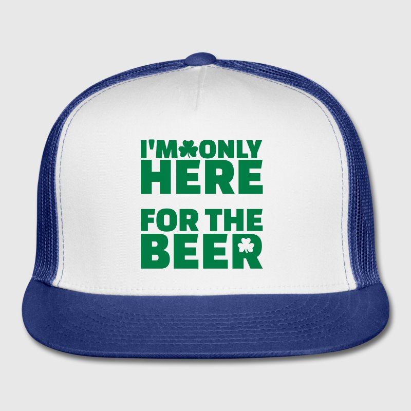 I'm only here for the beer Caps - Trucker Cap