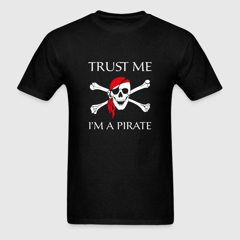 Trust Me I'm A Pirate - Men's T-Shirt