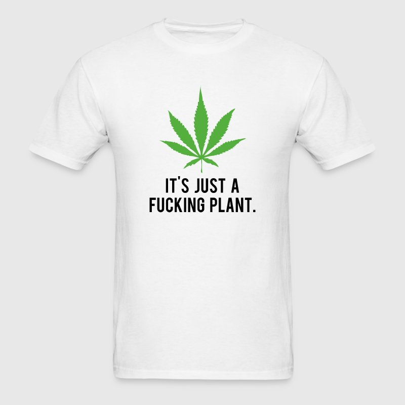 It's Just A Plant - Men's T-Shirt