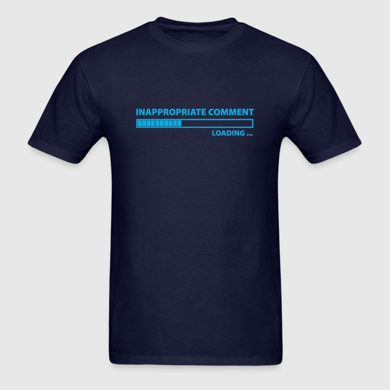 Inappropriate Comment Loading - Men's T-Shirt